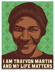 I am Trayvon Martin and my life matters. You can download a high resolution poster here: http://j.mp/13nCVVN
