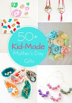50 plus adorable and thoughtful handmade gifts from the kids you'll love to receive this Mother's Day!