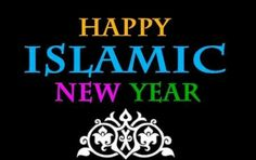 Happy Islamic  New year To All !   A.H