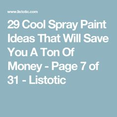 29 Cool Spray Paint Ideas That Will Save You A Ton Of Money - Page 7 of 31 - Listotic