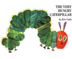 The Very Hungry Caterpillar, one of my absolute favorites.