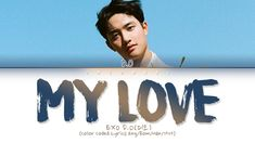My Love Lyrics, Exo Music, Color Coded Lyrics, Entertaining, Album, Songs, Youtube, Fictional Characters, Fantasy Characters