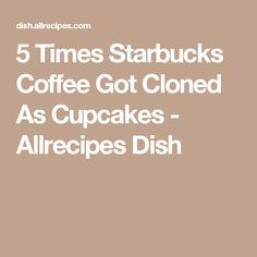 5 Times Starbucks Coffee Got Cloned As Cupcakes - Allrecipes Dish