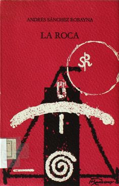 La roca (1980-1983) / Andrés Sánchez Robayna http://absysnetweb.bbtk.ull.es/cgi-bin/abnetopac01?TITN=228626