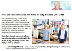 http://www.amyshair.com/2016/07/new-schools-scheduled-wake-county-schools-nc-2016 - For families moving to NC from another state, schools can be a confusing topic. Here is a list of planned school openings and renovations in the Apex, Cary, Fuquay Varina and Holly Springs areas