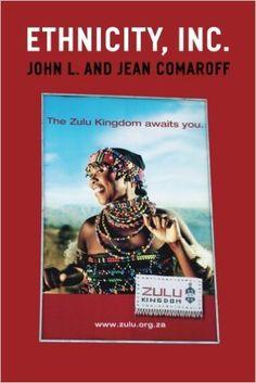 Ethnicity, Inc. (Chicago Studies in Practices of Meaning): John L. Comaroff, Jean Comaroff: 9780226114729: Amazon.com: Books