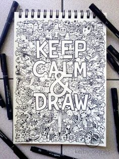 DOODLE ART: Keep Calm And Draw by ~kerbyrosanes on deviantART