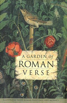 A Garden of Roman Verse presents works by four of Rome's finest poets: Catullus, Horace, Ovid, and Virgil. Each poem appears in the native Latin and in English translation and is illustrated with a detail from Roman paintings or mosaics.