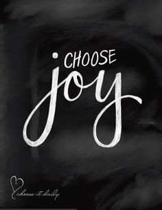 Choose Joy – My Heart Beats Online #thedailypositivecontest
