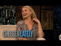 Cameron Diaz's Tips for Vagina Care | Chelsea Lately