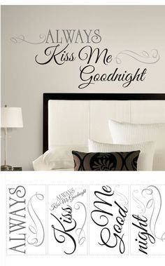 Always Kiss Me Goodnight Quote Wall Decals - Wall Sticker Outlet  WANT WANT WANT!!
