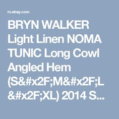 BRYN WALKER Light Linen NOMA TUNIC Long Cowl Angled Hem (S/M/L/XL) 2014 SPRING    eBay