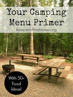 Whether you're grilling, cooking over an open fire, or using a gas camp stove, food prepared outdoors has a special flavor. Here's 50 camping menu ideas with real food!