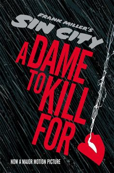 Sin City A Dame to Kill For by Frank Miller, Lynn Varley Sin City Movie, Sin City 2, Frank Miller Comics, Screwed Up, Dark Horse, Book Recommendations, Classic Hollywood, Books, Numb