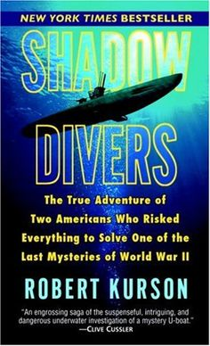 Shadow Divers by Robert Kurson. I could hardly put it down.