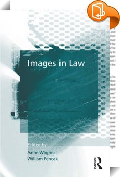 Images in Law    :  What does 'the law' look like? While numerous attempts have been made to examine law and legal action in terms of its language, little has yet been written that considers how visual images of the law influence its interpretation and execution in ways not discernible from written texts.  This groundbreaking collection focuses on images in law, featuring contributions that show and discuss the perception of the legal universe on a theoretical basis or when dealing wit...