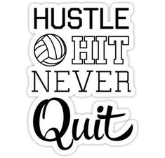 Volleyball: Hustle Hit Never Quit Sticker - Funny Volleyball Shirts - Ideas of Funny Volleyball Shirts - Funny Volleyball Shirts, Volleyball Team Gifts, Volleyball Posters, Volleyball Setter, Volleyball Training, Volleyball Workouts, Volleyball Outfits, Coaching Volleyball, Volleyball Pictures