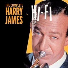 Harry James - Complete Harry James in Hi-Fi [CD]