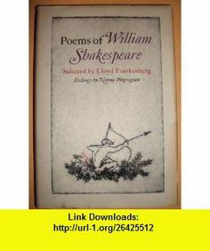 Poems of William Shakespeare William Shakespeare, Nonny Hogrogian, Lloyd Frankenberg ,   ,  , ASIN: B000BI4HXM , tutorials , pdf , ebook , torrent , downloads , rapidshare , filesonic , hotfile , megaupload , fileserve
