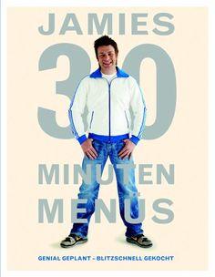 Jamies 30 Minuten Menüs - Jamie Oliver