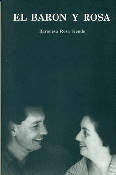 Código: 863.85 / K41. Título: El Barón y Rosa. Autor: Kende, Rosa. Catálogo: http://biblioteca.ccincagarcilaso.gob.pe/biblioteca/catalogo/ver.php?id=8011&idx=2-0000015736