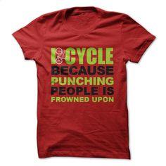 I Cycle Because T Shirt, Hoodie, Sweatshirts - tshirt printing #hoodie #T-Shirts
