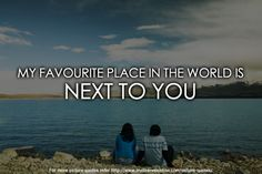 My favourite place in the world is next to you.  #quotes