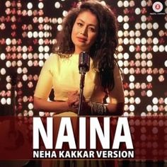 Neha Kakkar - naina dangal song by neha kakar recorded by mohita_singhal on Sing! Sing your favorite songs with lyrics and duet with celebrities. Beach Lyrics, Song Lyrics, Audio Songs, Karaoke Songs, Song Hindi, Neha Kakkar, Song Status, Google Play Music, Mp3 Song Download