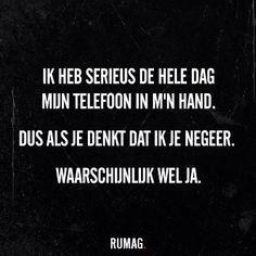 Hele dag telefoon in mijn hand