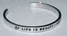 Life Is Beauty ~ Admire It    Engraved not Hand Stamped  #Handmade #Cuff