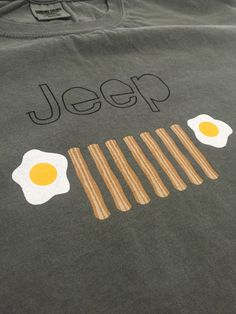 Jeep Wrangler - Bacon and Eggs Tshirt by Designmonger on Etsy https://www.etsy.com/listing/228131257/jeep-wrangler-bacon-and-eggs-tshirt