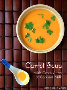 Just in time for carrot harvest, this soup with green curry and coconut milk.