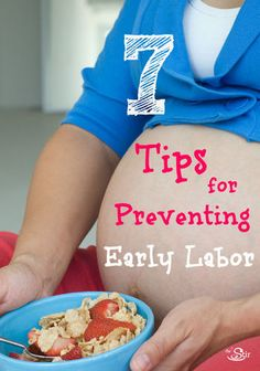 A must read for every pregnant woman: 7 tips for preventing early labor http://thestir.cafemom.com/pregnancy/162331/7_things_that_could_help?utm_medium=sm&utm_source=pinterest&utm_content=thestir
