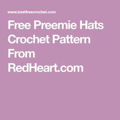 Free Preemie Hats Crochet Pattern From RedHeart.com