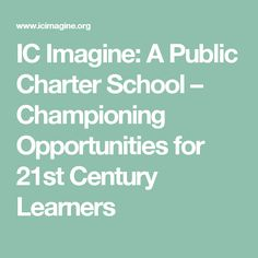 IC Imagine: A Public Charter School – Championing  Opportunities for 21st Century Learners