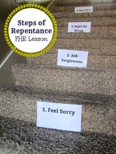 Steps of Repentance ~ Have practice each step on a step! Could use for anything that teaches steps to progression.