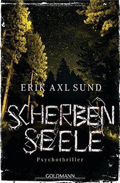 Scherbenseele: Psychothriller (Sund: Die Kronoberg-Reihe, Band 1) von Erik Axl Sund http://www.amazon.de/dp/3442483336/ref=cm_sw_r_pi_dp_4f8hwb0CZFXNS