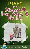 Free Kindle Book -  [Children's eBooks][Free] Minecraft :: Diary of a Minecraft Iron Golem And HIs Pig Vol.1: (An Unofficial Minecraft Book) (Minecraft Books, Minecraft Handbook, Minecraft Comics, ... Diary) (Diary of a Iron Golem & His Pig) Check more at http://www.free-kindle-books-4u.com/childrens-ebooksfree-minecraft-diary-of-a-minecraft-iron-golem-and-his-pig-vol-1-an-unofficial-minecraft-book-minecraft-books-minecraft-handbook-minecraft-comics-diary-diary-of-a/