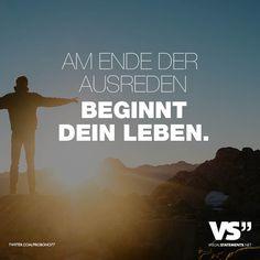 Am Ende der Ausrede beginnt dein Leben. - VISUAL STATEMENTS®