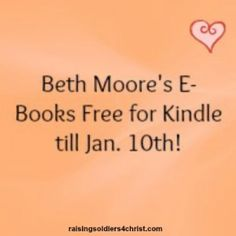 FREE KINDLE, Beth Moore, Devotional Books also!!! Click to  check out the list :)