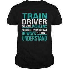 TRAIN DRIVER T Shirts, Hoodie Sweatshirts