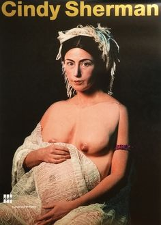 Available for sale from Alpha 137 Gallery, Cindy Sherman, Cindy Sherman at Kunsthaus Bregenz (Hand Signed) Limited Edition Offset Lithograph Poster… Stephen Shore, Caravaggio, Cindy Sherman Photography, Feminist Art, Queer Art, Modern Photography, Artistic Photography, Portrait Photography, Fashion Collage