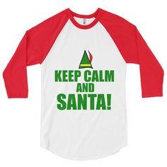 Kep Calm and Santa! 3/4 sleeve raglan shirt