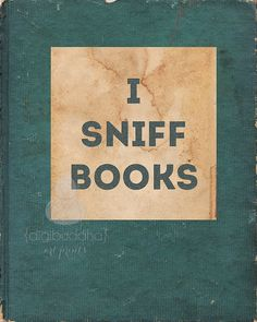 I Sniff Books Art Print Poster Typography Word Art Wall Art 8x10