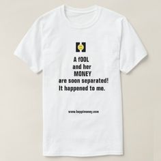 #Mens white tshirt - A fool and her money - #giftsforher #gift #gifts #her