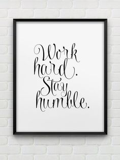 printable work hard stay humble inspirational wall art // instant download print // black and white home decor // office wall decor print