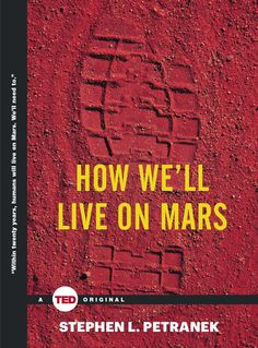 Read Stephen Petranek's book How We'll Live on Mars (TED Books). Published on by Simon & Schuster/ TED. Reading Online, Books Online, Good Books, Books To Read, Kindle, Space Books, Life On Mars, Romance, Inevitable