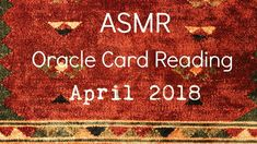 ASMR ~ April 2018 Oracle Card Reading ~ Whispered