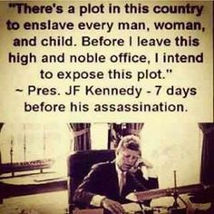 JFK this has been pinned before, but it serves as a reminder as to what is happening now.