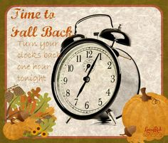Daylight Savings Time Ends Daylight Savings Time ends early Sunday morning so just a reminder to turn your clocks back 1 hour before you head to bed Daylight Savings Fall Back, Daylight Saving Time Ends, Spring Forward Fall Back, Spring Ahead, Spring Time, Fall Back Time Change, Fall Back Quotes, Turn Clocks Back, Art Niche
